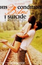 His Conditions Before I Suicide by ChuNami