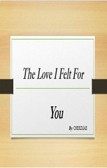 The Love I Felt For You