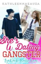 She's Dating A Gangster (Tzukook FF) by KathleenMaeAuza