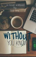 Without You Know by EmilNiw