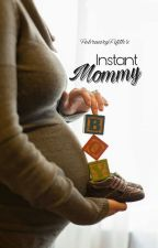 Instant Mommy by FebruaryFifth