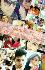 manan ff : A dream luv story by writer_by_choice123