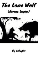 The Lone Wolf {Remus Lupin} by iwlupin