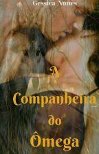A Companheira do Ômega by gessica121