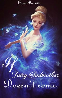 If Fairy Godmother doesn't come {18+}