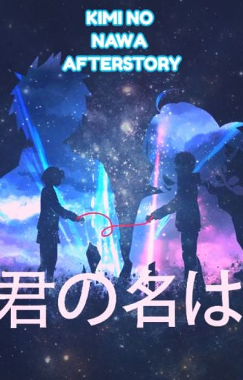 KIMI NO NA WA Fanfiction after story