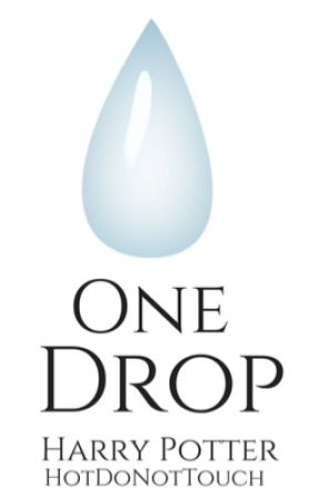 One Drop {Harry Potter} by HotDoNotTouch