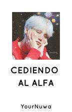Cediendo al Alfa •yoonmin• by YourNuwa