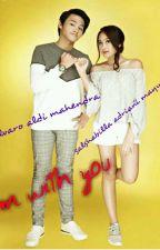 I'M WITH YOU by Astyasibawel27