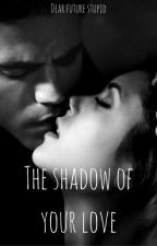 The Shadow of your Love (LDD2) by nandoandbrian