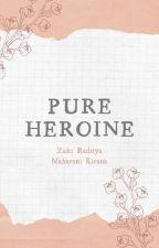 PURE HEROINE by hallunymous