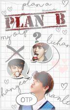 Plan B + Chanhan/Chanlu. by -mxxn-