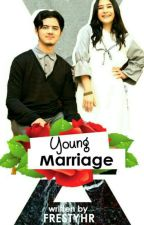 Young Marriage [COMPLETED] by frestyhr