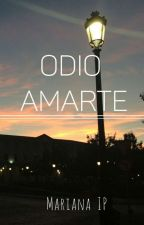 Odio Amarte (Frases) by Mariana302002