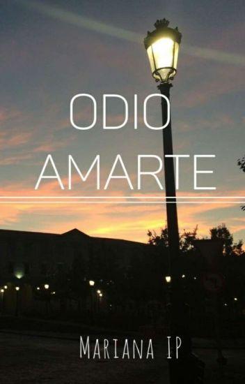 Odio Amarte Frases Mariana Ibañez Wattpad