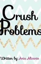 😘😍Crush Problems😍😘 by AniaAlicante