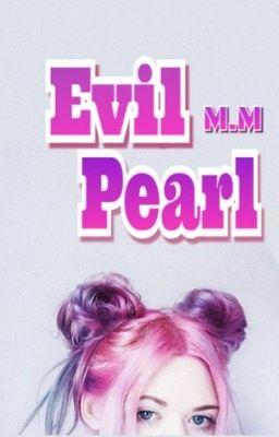 Đọc truyện [Steven Universe fanfic] Evil Pearl - m.m