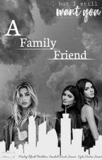 A Family Friend *Hailey Baldwin And Y/n* by Alecia_Xo