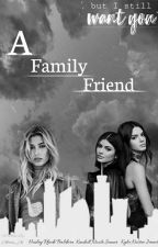 A Family Friend ➡Hailey Baldwin/You⬅- COMPLETED ✔ by Alecia_Xo