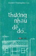 Thương Nhau Để Đó - Hamlet Trương & Iris Cao by DainyLee