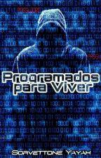 Programados Para Viver (Hiatus) by Sorvettone_Yayah