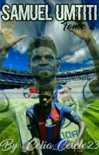Samuel Umtiti {Fiction, Tome2 }  by Celia_Cercle23