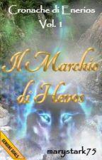 Il Marchio di Hevos - Cronache di Enerios Vol. 1 by marystark75