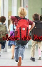 La Classe des nases( Terminé) by Lylybolivard19