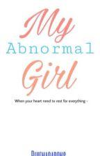 My Abnormal Girl by bluemacarons