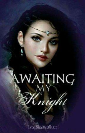 Awaiting My Knight by IvySkywalker