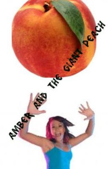 Amber and The Giant Peach