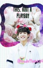 This. Ain't a Playboy    JungkookXNayeon    롤뎃  by loudxtharriola