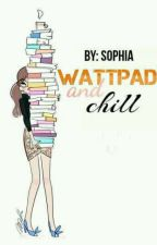 Wattpad And Chill by -Artistic_
