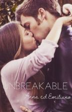 Unbreakable || Anna ed Emiliano. by ElisMin