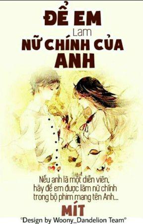 Để Em Làm Nữ Chính Của Anh - Tiêu Minh by banhocminh99