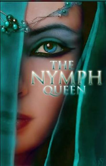 The Nymph Queen -  ON HOLD - by bethsylerF