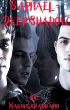 Saphaël || Deep Shadow by MagnusxDaddario