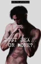 Just Sex... Or More? «Levi x Reader» by Evelyn_Ackerman