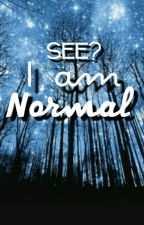 See? I am normal by NikolCgerov