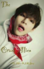 The crazy Alien (VMin) by ToppDoggLover