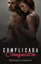 Complicada Conquista by barbaralorrany