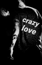 crazy love(+18)(L.S) by mobinaw_writes