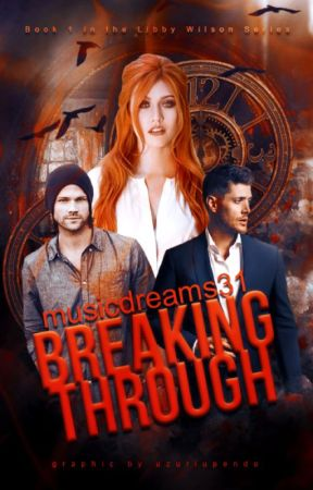 Breaking Through (A Supernatural Fanfiction) {1} by musicdreams31