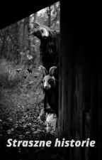 Straszne historie by Unicorn_xq012