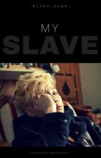 My Slave... by _black_suga_