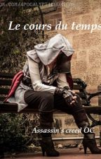 Le cours du temps [OC Assassin's Creed] by Zoeysdamn