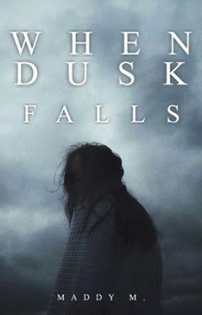 When Dusk Falls by maddyy19
