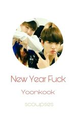 New Year Fuck // Yoonkook ✔ by scoupses