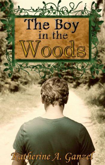 The Boy in the Woods (2014 Wattys Winner!)