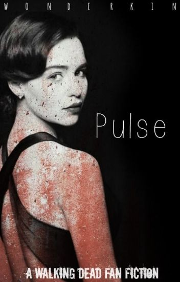 Pulse (A Walking Dead Fan Fiction/Glenn Romance)